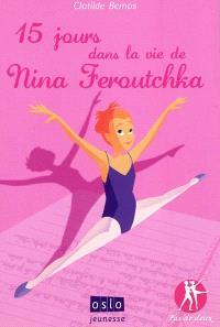 Pas de deux. Volume 1, 15 jours dans la vie de Nina Feroutchka