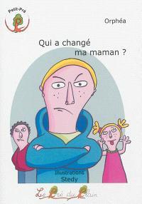 Qui a changé ma maman ?