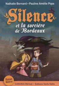 Silence. Volume 4, Silence et la sorcière de Bordeaux