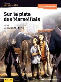Sur la piste des Marseillais; Suivi de L'école de la liberté