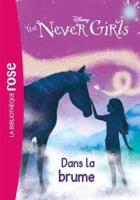 The never girls. Volume 4, Dans la brume
