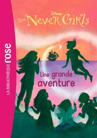 The never girls. Volume 8, Une grande aventure