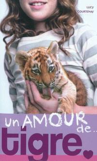 Un amour de..., Un amour de tigre