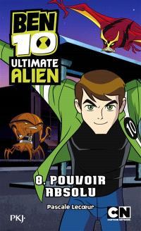Ben 10 Ultimate Alien. Volume 8, Pouvoir absolu