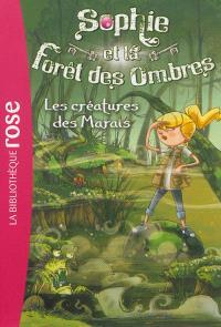Sophie et la forêt des ombres. Volume 2, Les créatures des marais