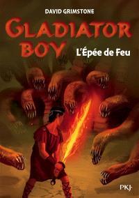 Gladiator boy. Volume 6, L'épée de feu