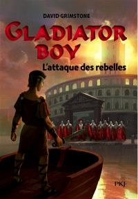 Gladiator boy. Volume 4, L'attaque des rebelles