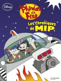 Phinéas & Ferb. Volume 2, Les chroniques de Mip