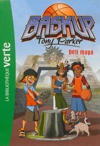 Baskup Tony Parker. Volume 7, Défi maya