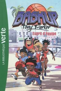 Baskup Tony Parker. Volume 3, Esprit d'équipe