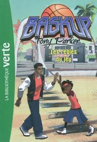 Baskup Tony Parker. Volume 2, Les règles du jeu