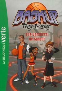 Baskup Tony Parker. Volume 5, Les vampires de Sunset