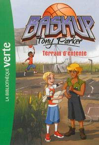Baskup Tony Parker. Volume 6, Terrain d'entente