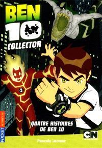 Ben 10 collector : quatre histoires de Ben 10