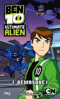 Ben 10 Ultimate Alien. Volume 1, Démasqué !