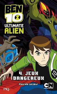 Ben 10 Ultimate Alien. Volume 4, Jeux dangereux