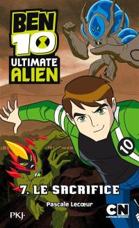 Ben 10 Ultimate Alien. Volume 7, Le sacrifice