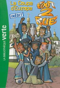 Foot 2 rue. Volume 35, La Coupe d'Europe