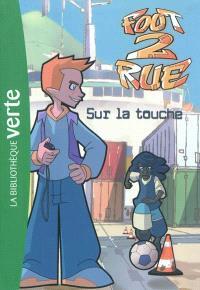 Foot 2 rue. Volume 32, Sur la touche