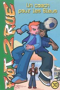 Foot 2 rue. Volume 30, Un coach pour les Bleus