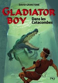 Gladiator boy. Volume 5, Dans les catacombes