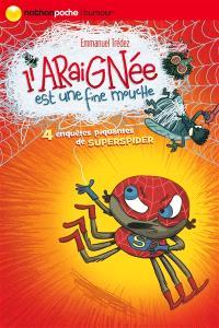 L'araignée est une fine mouche : quatre enquêtes piquantes de Superspider