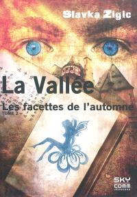 La Vallée. Volume 2, Les facettes de l'automne