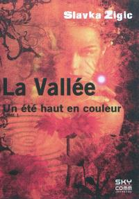 La Vallée. Volume 1, Un été haut en couleur