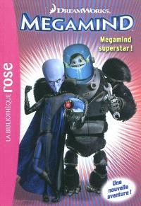 Megamind. Volume 1, Megamind superstar !
