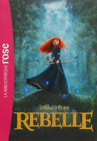 Rebelle : le roman du film