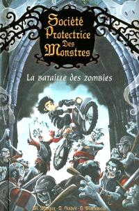 Société protectrice des monstres. Volume 5, La bataille des zombies