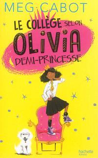 Olivia. Volume 1, Le collège selon Olivia, demi-princesse