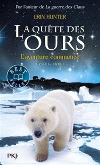 La quête des ours : cycle 1. Volume 1, L'aventure commence