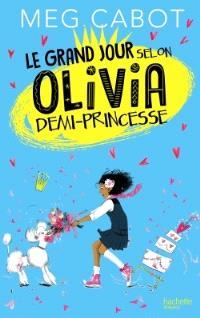 Olivia. Volume 2, Le grand jour selon Olivia demi-princesse
