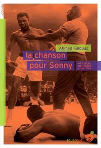 La chanson pour Sonny : et autres nouvelles sportives