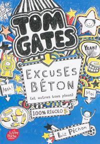 Tom Gates. Volume 2, Excuses béton (et autres bons plans)