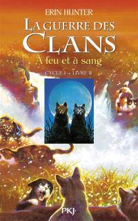 La guerre des clans : cycle 1. Volume 2, A feu et à sang