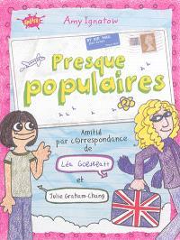 Presque populaires. Volume 2, Amitié par correspondance de Léa Goldblatt et Julie Graham-Chang