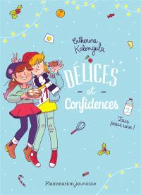 Délices et confidences. Volume 2, Tous pour une !
