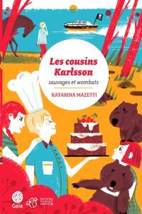 Les cousins Karlsson. Volume 2, Sauvages et wombats