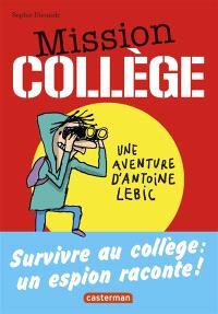 Mission collège : une aventure d'Antoine Lebic