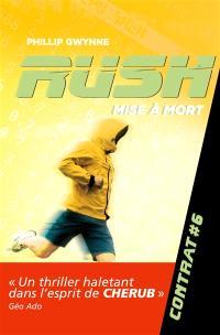 Rush. Volume 6, Mise à mort