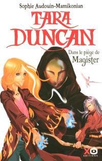Tara Duncan. Volume 6, Dans le piège de Magister