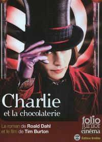 Charlie et la chocolaterie : le roman de Roald Dahl et le film de Tim Burton