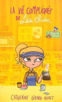 La vie compliquée de Léa Olivier. Volume 7, Trou de beigne