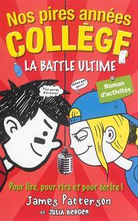 Nos pires années collège : la battle ultime : pour lire, pour rire et pour écrire !