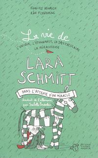 La vie de l'unique, l'étonnante, la spectaculaire, la miraculeuse Lara Schmitt. Volume 2, Dans l'attente d'un miracle