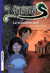 Les dragons de Nalsara. Volume 1, Le troisième oeuf