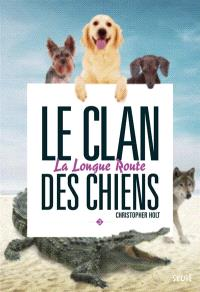 Le clan des chiens. Volume 3, Longue route