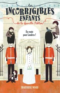 Les incorrigibles enfants de la famille Ashton. Volume 2, En route pour Londres !